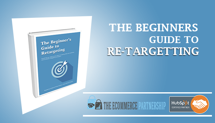The Beginners Guide to Re-Targetting