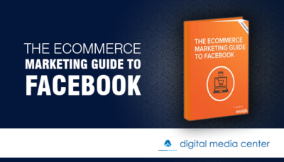 The Ecommerce Marketing Guide to Facebook